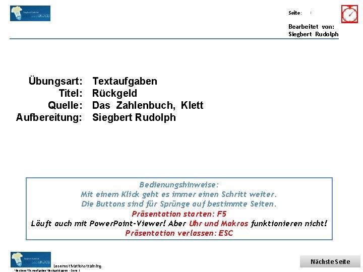 Übungsart: Titel: Seite: Quelle: 1 Bearbeitet von: Siegbert Rudolph Übungsart: Titel: Quelle: Aufbereitung: Textaufgaben