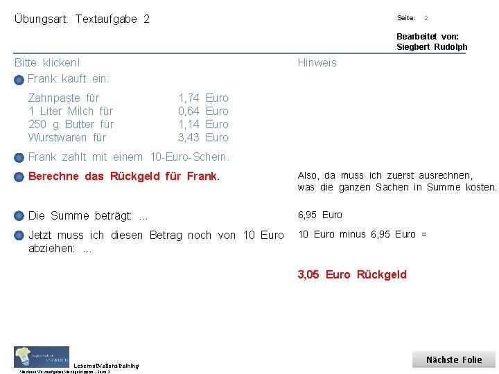 Übungsart: Textaufgabe 2 Titel: Quelle: Seite: Bearbeitet von: Siegbert Rudolph Bitte klicken! Frank kauft