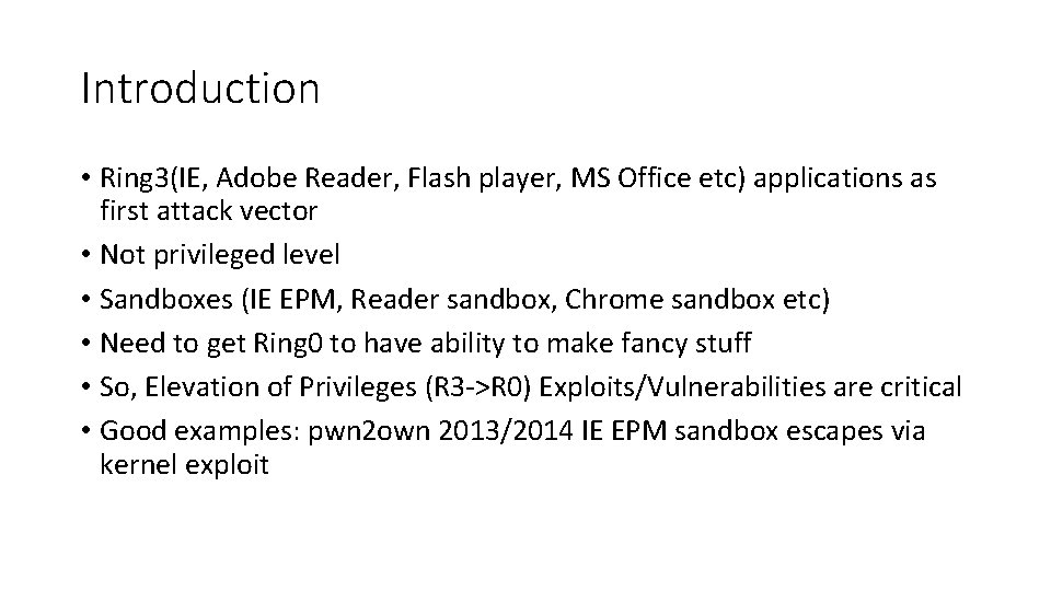 Introduction • Ring 3(IE, Adobe Reader, Flash player, MS Office etc) applications as first