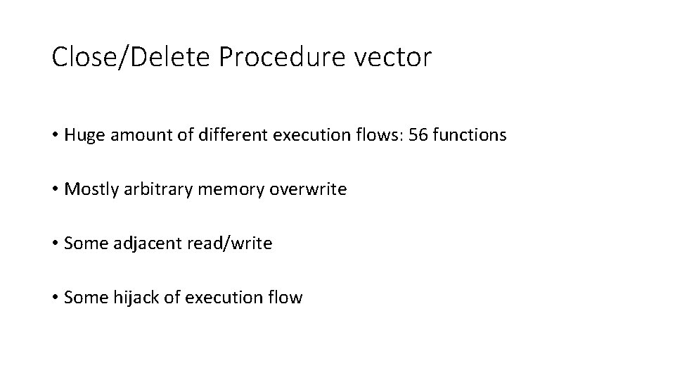 Close/Delete Procedure vector • Huge amount of different execution flows: 56 functions • Mostly