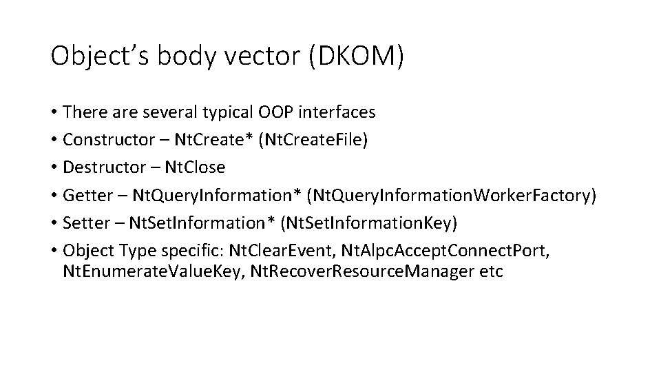 Object's body vector (DKOM) • There are several typical OOP interfaces • Constructor –