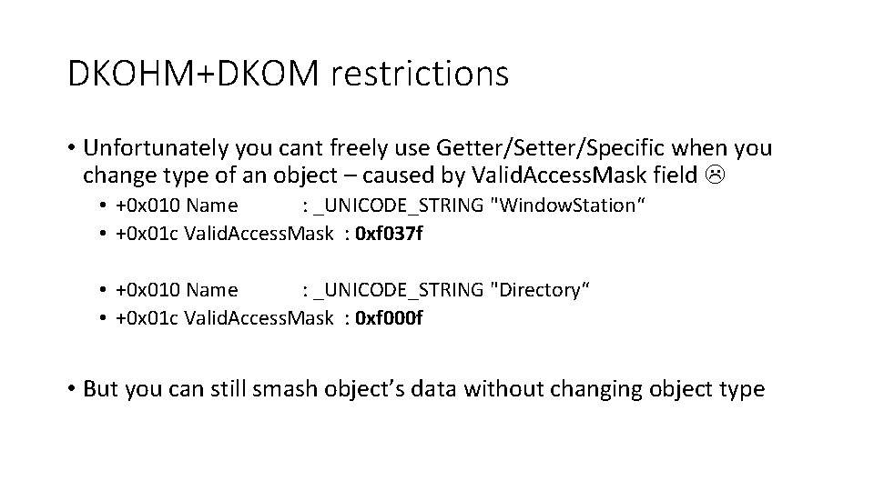 DKOHM+DKOM restrictions • Unfortunately you cant freely use Getter/Specific when you change type of