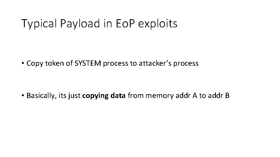 Typical Payload in Eo. P exploits • Copy token of SYSTEM process to attacker's