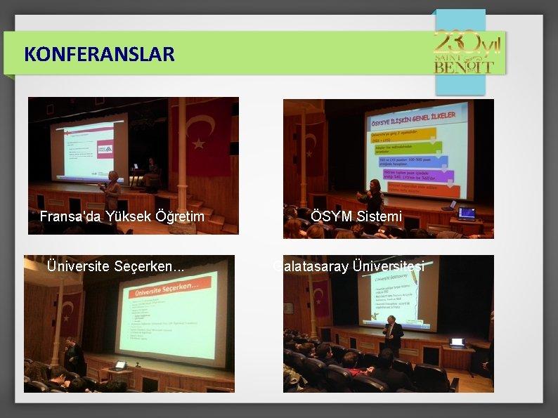 KONFERANSLAR Fransa'da Yüksek Öğretim Üniversite Seçerken. . . ÖSYM Sistemi Galatasaray Üniversitesi