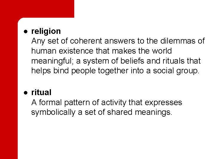 l religion Any set of coherent answers to the dilemmas of human existence that