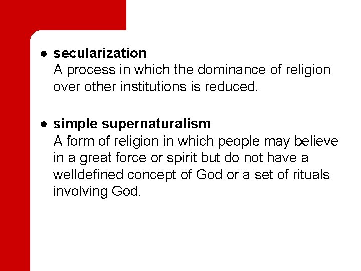 l l secularization A process in which the dominance of religion over other