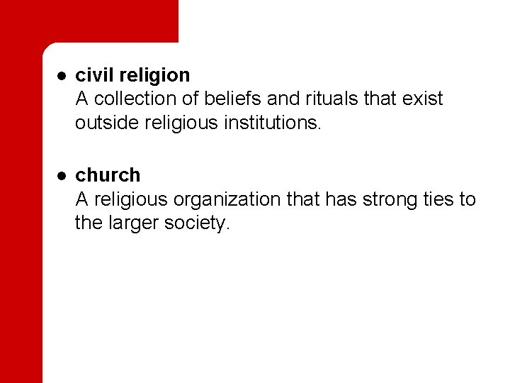 l civil religion A collection of beliefs and rituals that exist outside religious