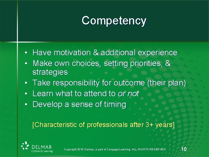 Competency • Have motivation & additional experience • Make own choices, setting priorities, &