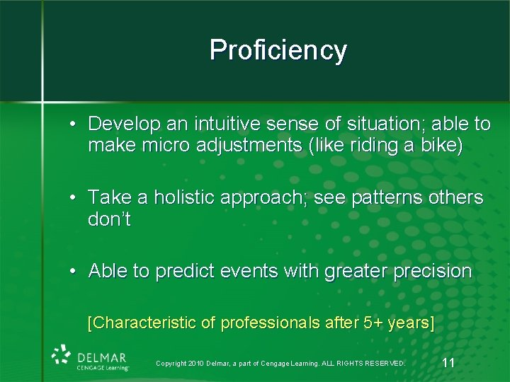 Proficiency • Develop an intuitive sense of situation; able to make micro adjustments (like