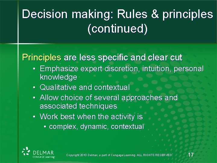 Decision making: Rules & principles (continued) Principles are less specific and clear cut •
