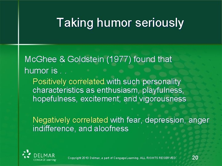 Taking humor seriously Mc. Ghee & Goldstein (1977) found that humor is. . Positively