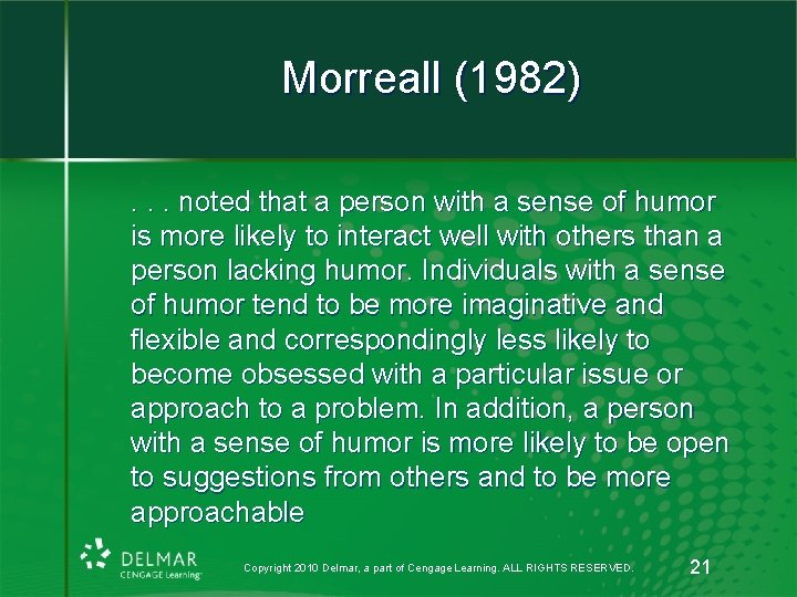 Morreall (1982). . . noted that a person with a sense of humor is