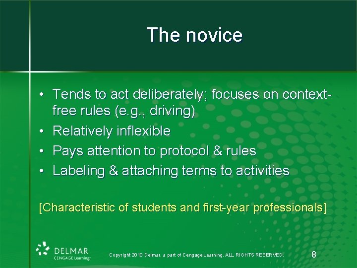 The novice • Tends to act deliberately; focuses on contextfree rules (e. g. ,