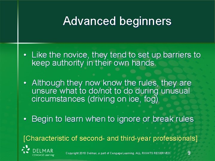 Advanced beginners • Like the novice, they tend to set up barriers to keep
