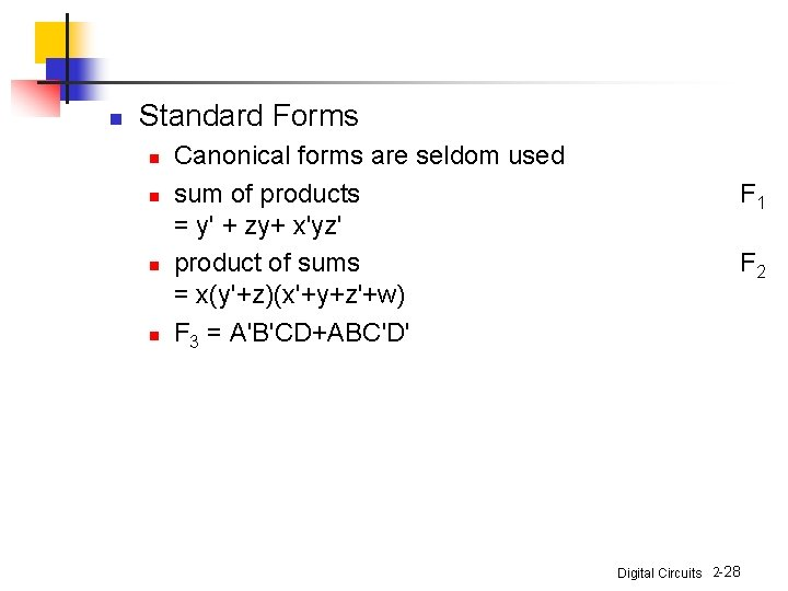 n Standard Forms n n Canonical forms are seldom used sum of products =