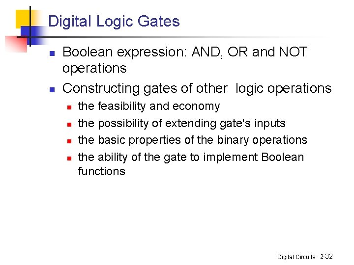 Digital Logic Gates n n Boolean expression: AND, OR and NOT operations Constructing gates