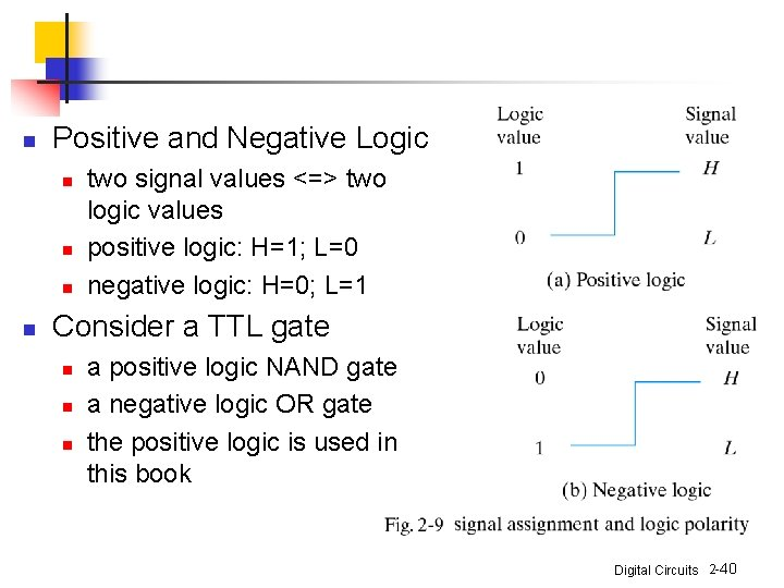 n Positive and Negative Logic n n two signal values <=> two logic values