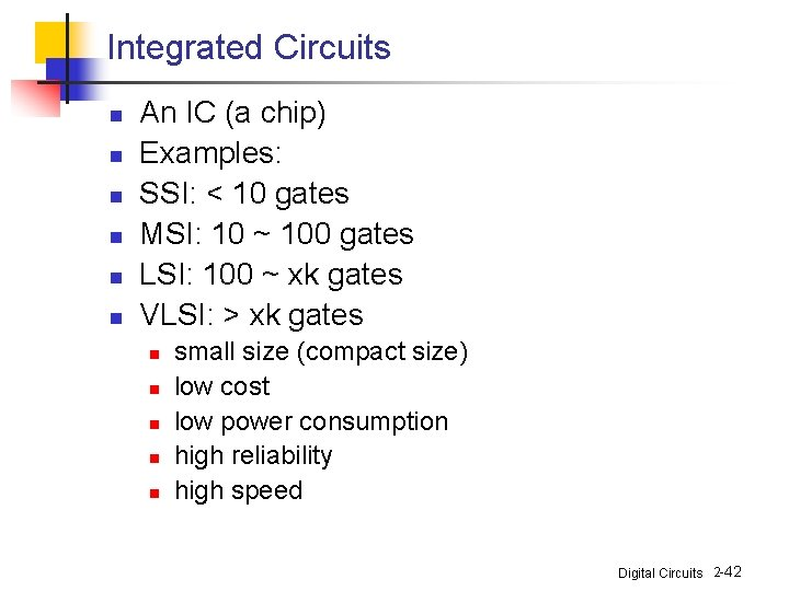 Integrated Circuits n n n An IC (a chip) Examples: SSI: < 10 gates