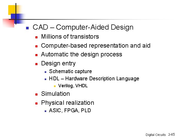 n CAD – Computer-Aided Design n n Millions of transistors Computer-based representation and aid