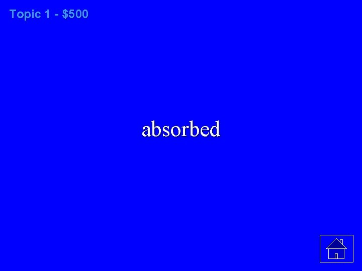 Topic 1 - $500 absorbed