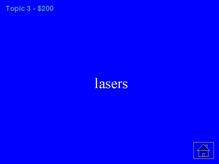 Topic 3 - $200 lasers