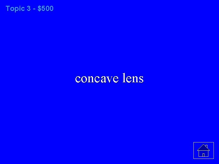 Topic 3 - $500 concave lens