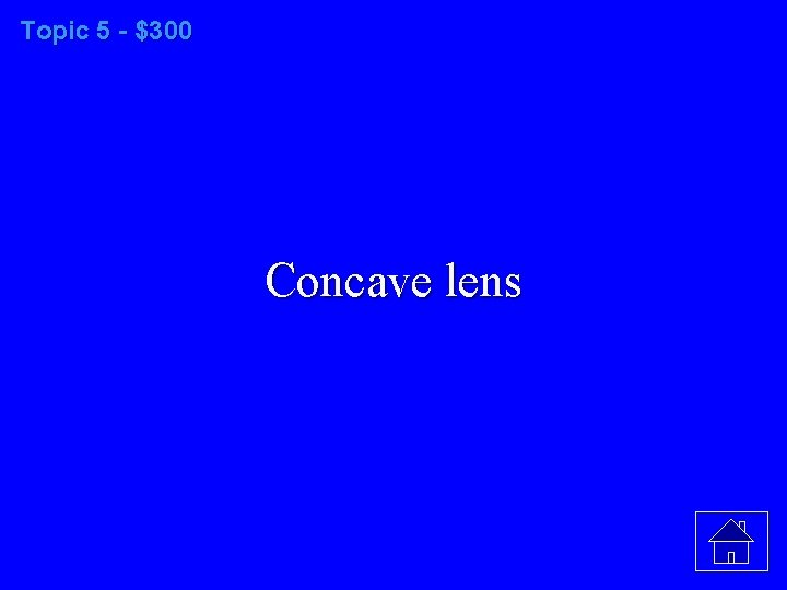 Topic 5 - $300 Concave lens