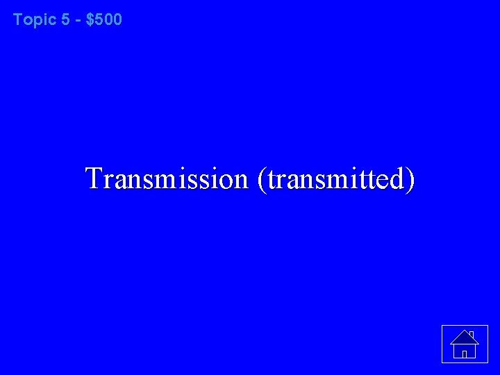 Topic 5 - $500 Transmission (transmitted)