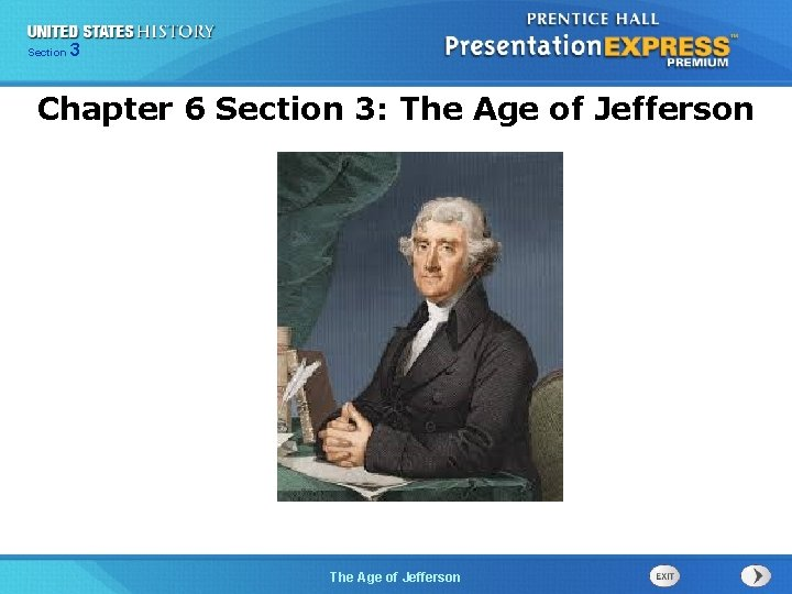 325 Section Chapter Section 1 Chapter 6 Section 3: The Age of Jefferson The