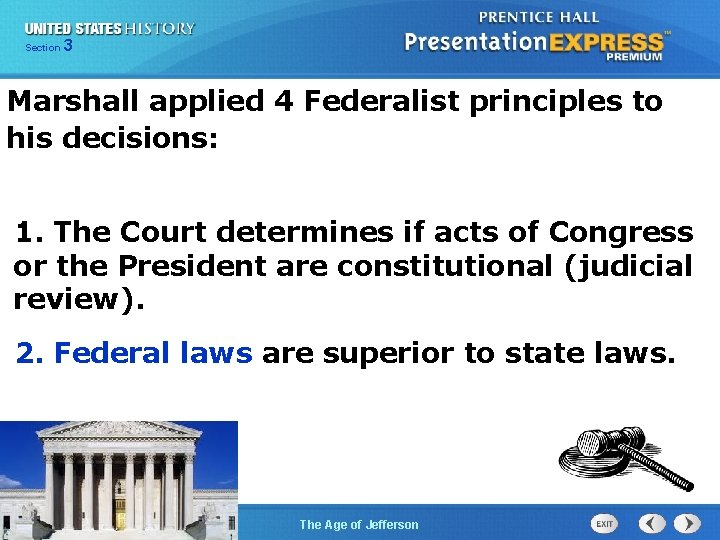 325 Section Chapter Section 1 Marshall applied 4 Federalist principles to his decisions: 1.