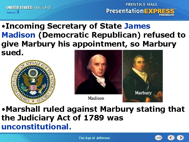 325 Section Chapter Section 1 • Incoming Secretary of State James Madison (Democratic Republican)