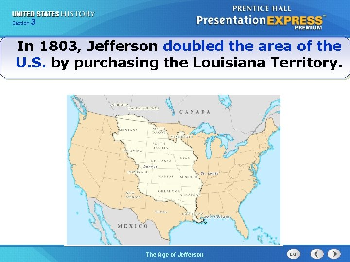 325 Section Chapter Section 1 In 1803, Jefferson doubled the area of the U.