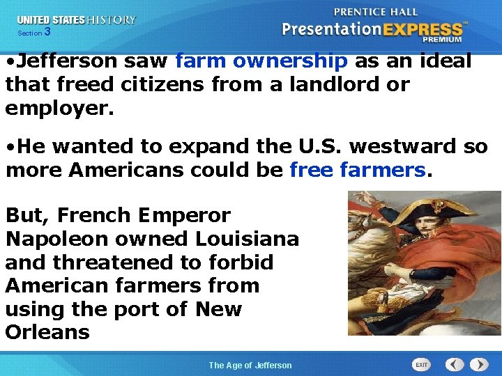 325 Section Chapter Section 1 • Jefferson saw farm ownership as an ideal that