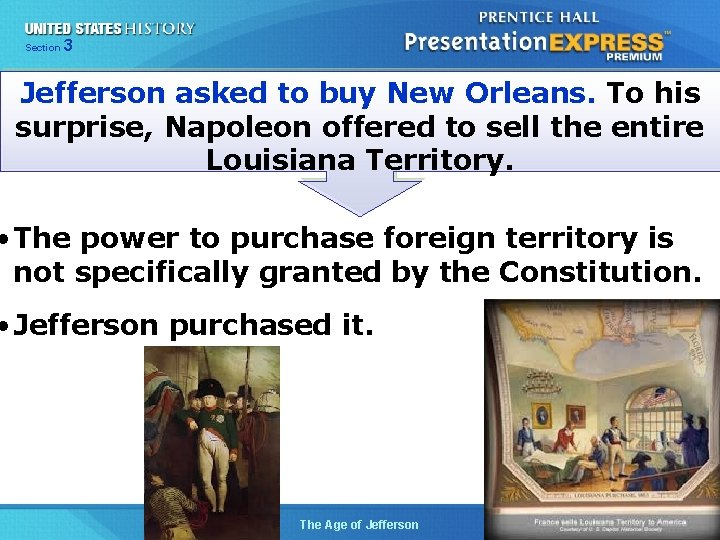 325 Section Chapter Section 1 Jefferson asked to buy New Orleans. To his surprise,