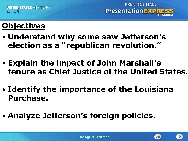 325 Section Chapter Section 1 Objectives • Understand why some saw Jefferson's election as