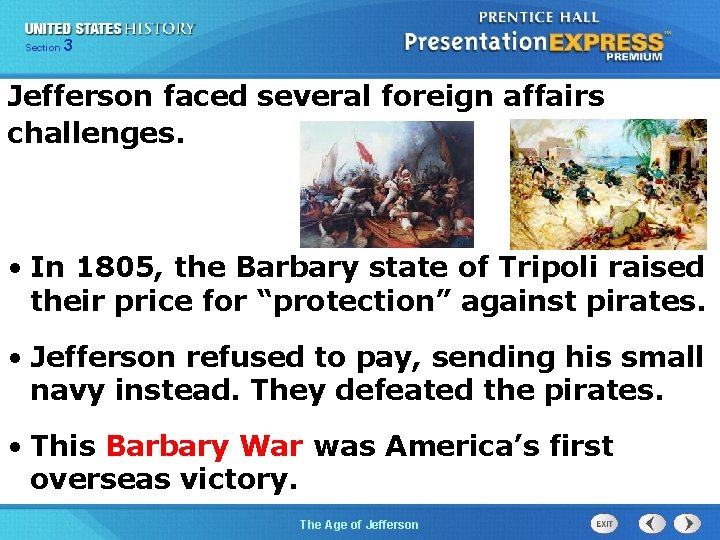 325 Section Chapter Section 1 Jefferson faced several foreign affairs challenges. • In 1805,