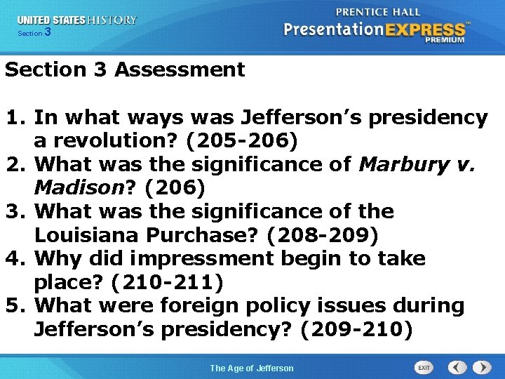325 Section Chapter Section 1 Section 3 Assessment 1. In what ways was Jefferson's
