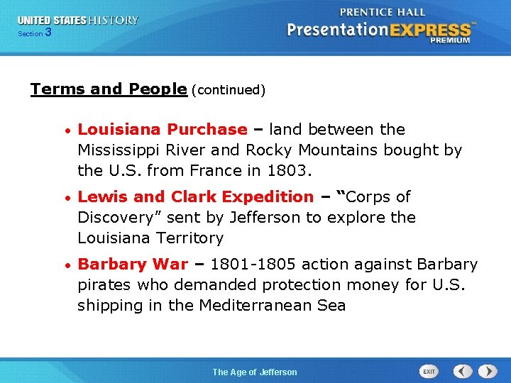 325 Section Chapter Section 1 Terms and People (continued) • Louisiana Purchase – land