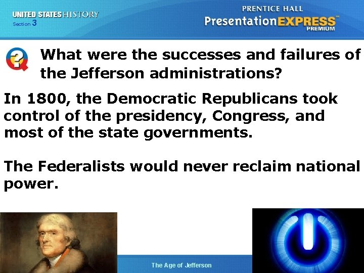 325 Section Chapter Section 1 What were the successes and failures of the Jefferson