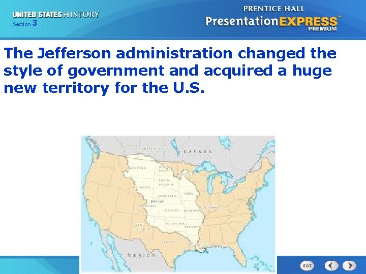 325 Section Chapter Section 1 The Jefferson administration changed the style of government and