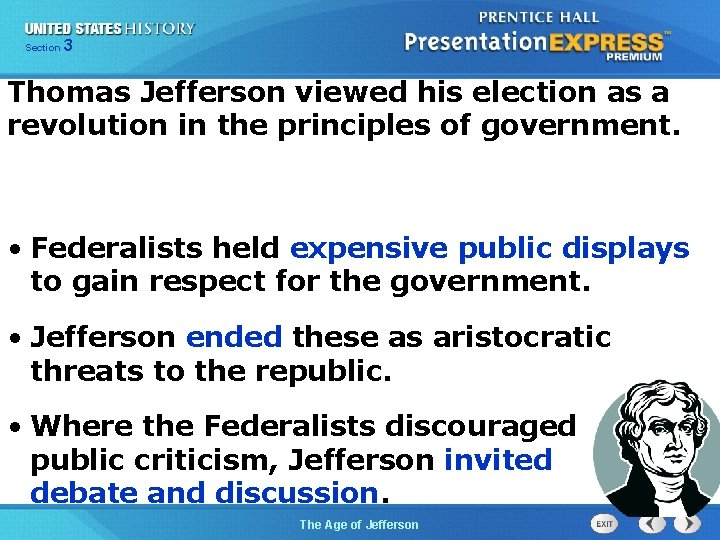 325 Section Chapter Section 1 Thomas Jefferson viewed his election as a revolution in