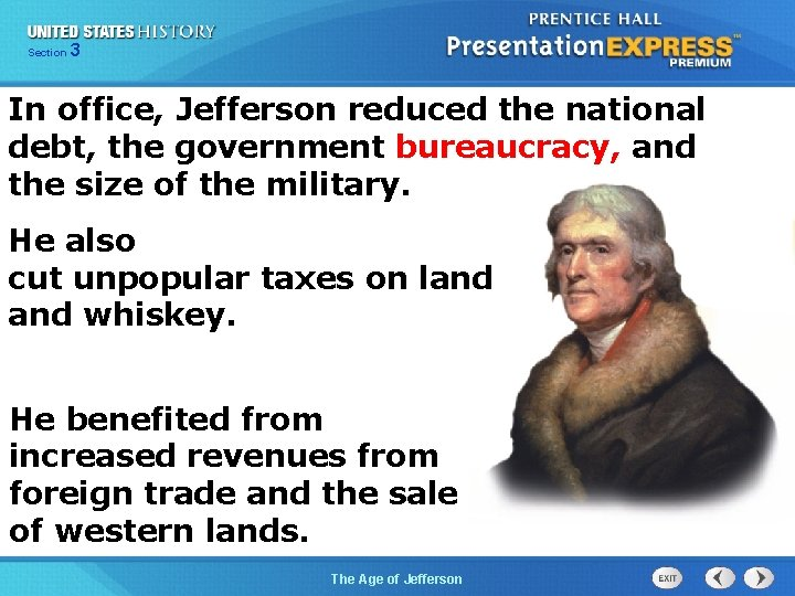 325 Section Chapter Section 1 In office, Jefferson reduced the national debt, the government