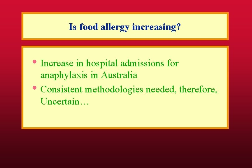 Is food allergy increasing? • Increase in hospital admissions for • anaphylaxis in Australia