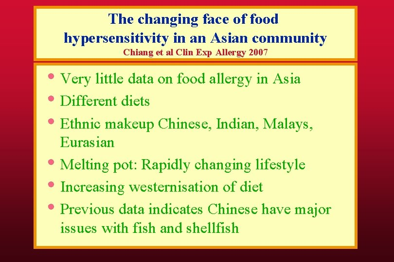 The changing face of food hypersensitivity in an Asian community Chiang et al Clin