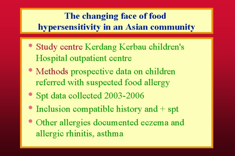 The changing face of food hypersensitivity in an Asian community • Study centre Kerdang