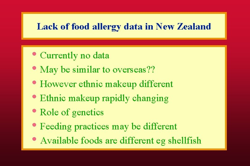 Lack of food allergy data in New Zealand • Currently no data • May