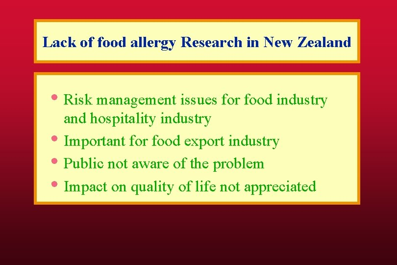 Lack of food allergy Research in New Zealand • Risk management issues for food