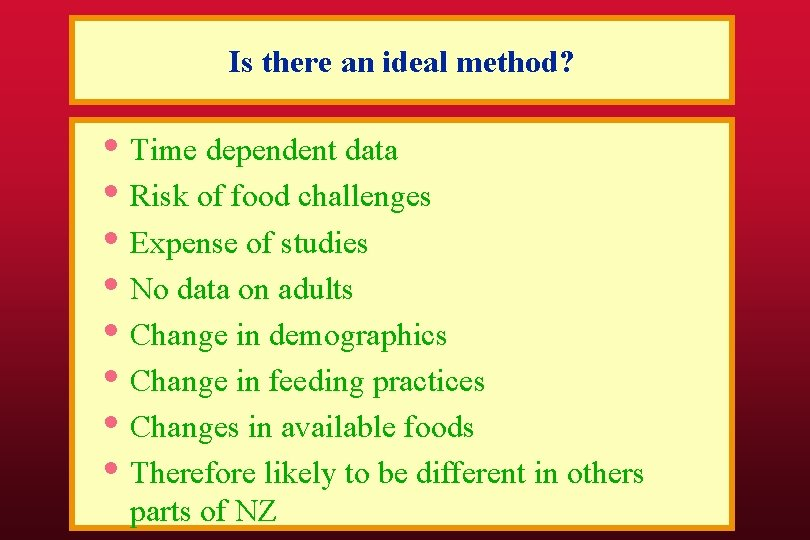 Is there an ideal method? • Time dependent data • Risk of food challenges