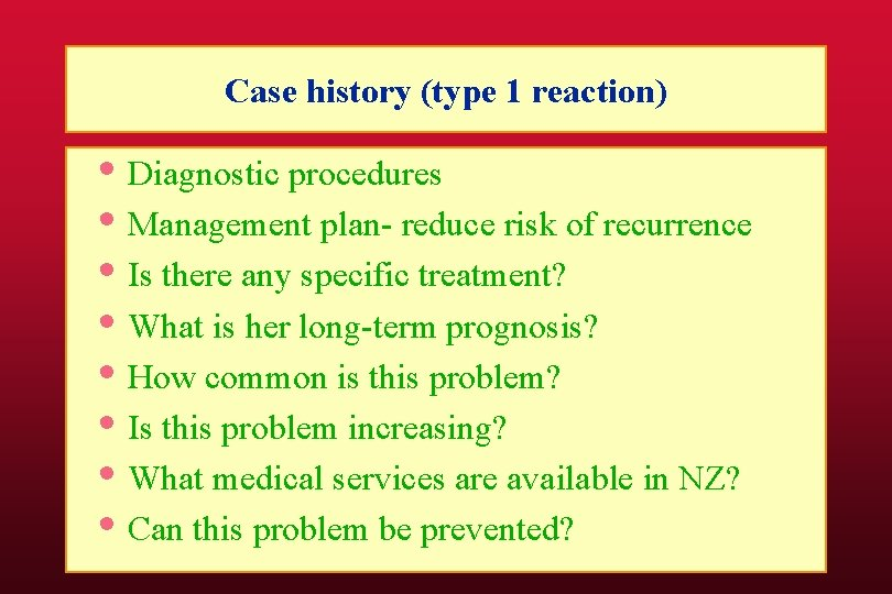 Case history (type 1 reaction) • Diagnostic procedures • Management plan- reduce risk of