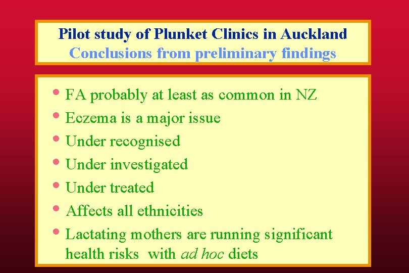 Pilot study of Plunket Clinics in Auckland Conclusions from preliminary findings • FA probably